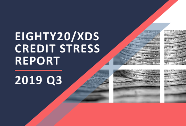 EIGHTY20/XDS CREDIT STRESS REPORT 2019 Q3